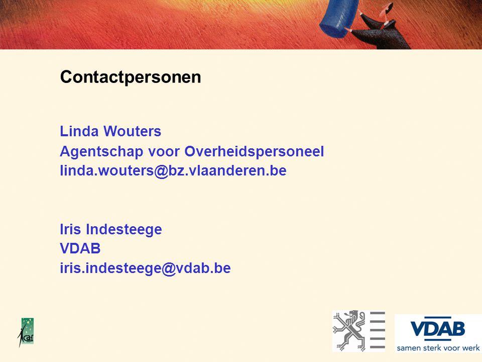 Contactpersonen Linda Wouters Agentschap voor Overheidspersoneel linda.wouters@bz.vlaanderen.be Iris Indesteege VDAB iris.indesteege@vdab.be LOGO