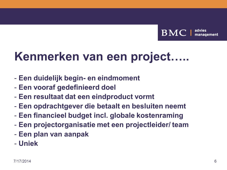 7/17/20146 Kenmerken van een project…..