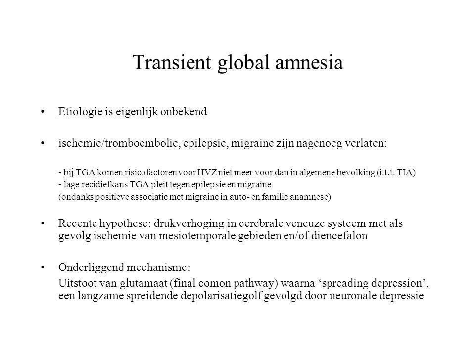 Transient global amnesia Etiologie is eigenlijk onbekend ischemie/tromboembolie, epilepsie, migraine zijn nagenoeg verlaten: - bij TGA komen risicofac