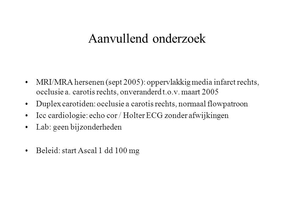 Aanvullend onderzoek MRI/MRA hersenen (sept 2005): oppervlakkig media infarct rechts, occlusie a. carotis rechts, onveranderd t.o.v. maart 2005 Duplex