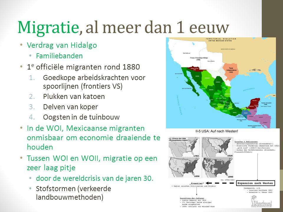 Migratie, al meer dan 1 eeuw Verdrag van Hidalgo Familiebanden 1 e officiële migranten rond 1880 1.Goedkope arbeidskrachten voor spoorlijnen (frontier