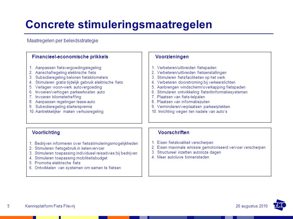 26 augustus 2010Kennisplatform Fiets Filevrij5 Concrete stimuleringsmaatregelen Voorlichting 1. Bedrijven informeren over fietsstimuleringsmogelijkhed