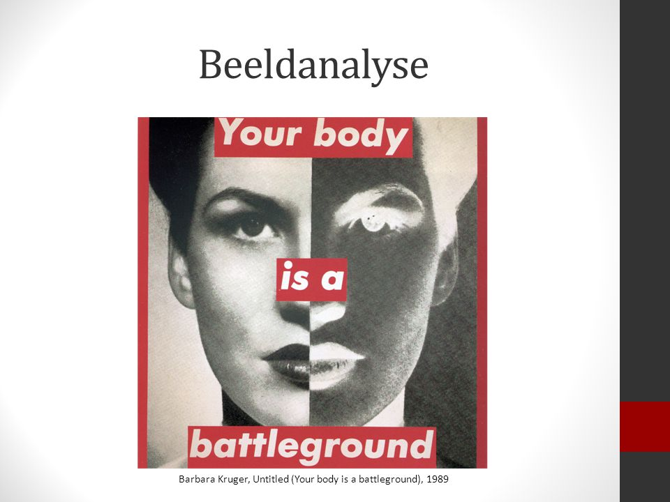 Beeldanalyse Barbara Kruger, Untitled (Your body is a battleground), 1989