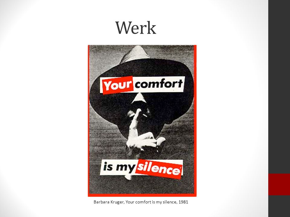 Werk Barbara Kruger, Your comfort is my silence, 1981