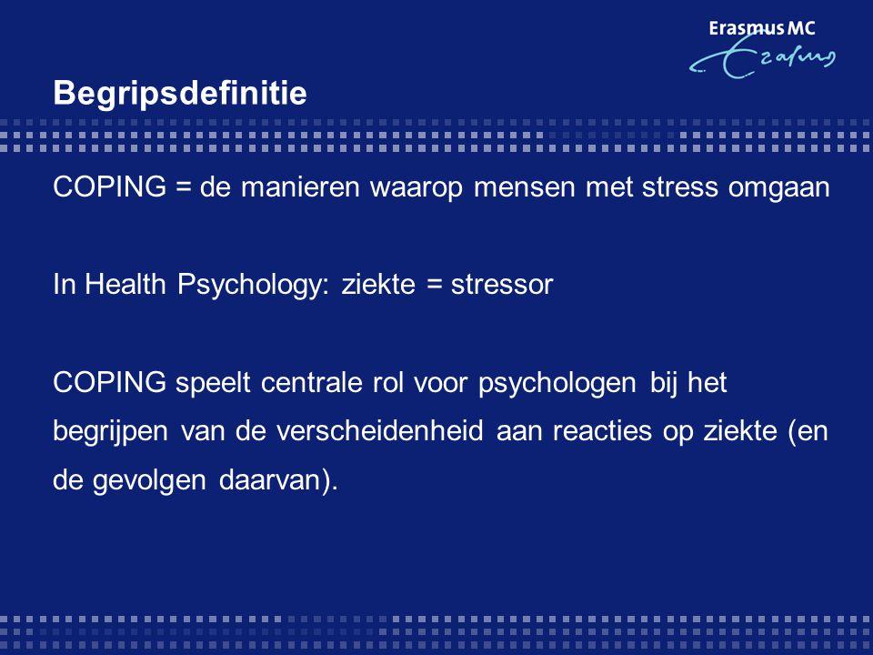 Begripsdefinitie COPING = de manieren waarop mensen met stress omgaan In Health Psychology: ziekte = stressor COPING speelt centrale rol voor psycholo
