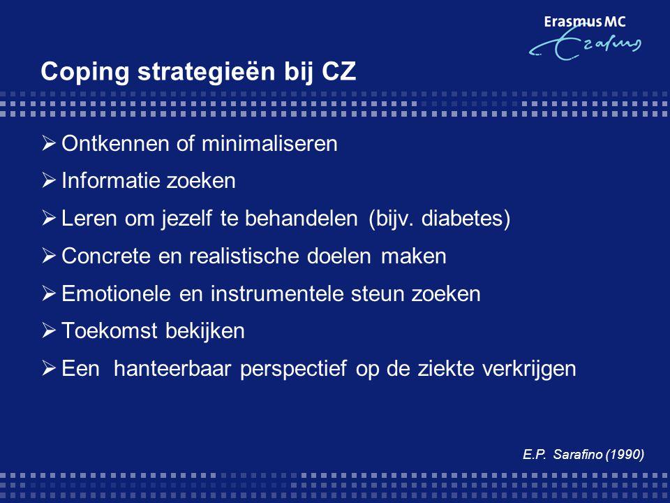 Coping strategieën bij CZ  Ontkennen of minimaliseren  Informatie zoeken  Leren om jezelf te behandelen (bijv. diabetes)  Concrete en realistische