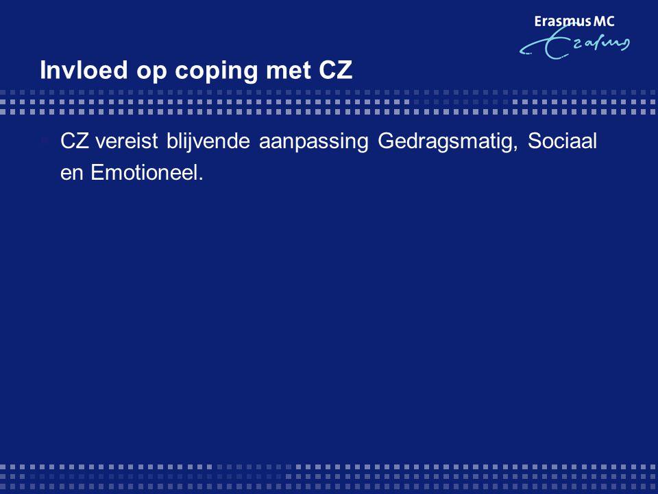 Invloed op coping met CZ  CZ vereist blijvende aanpassing Gedragsmatig, Sociaal en Emotioneel.
