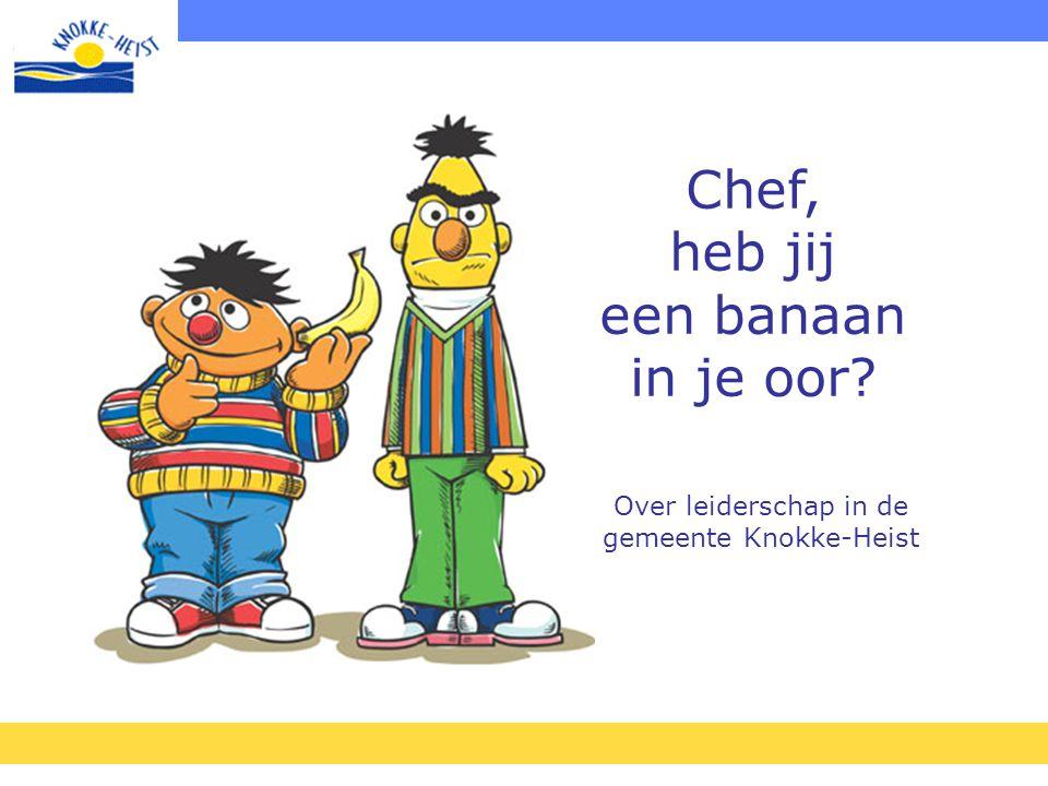 Chef, heb jij een banaan in je oor? Over leiderschap in de gemeente Knokke-Heist