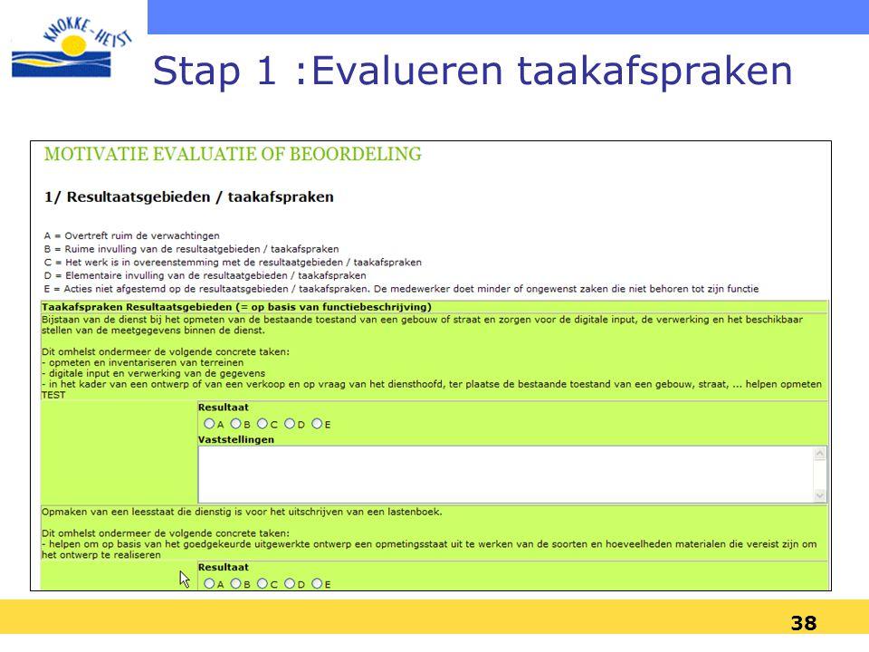 37 3. Evalueren Op einde van de cyclus Over de voorbije cyclus Over het functioneren en over de realisatie van de vooropgestelde doelen Beoordelingsre