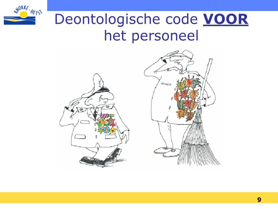 9 Deontologische code VOOR het personeel