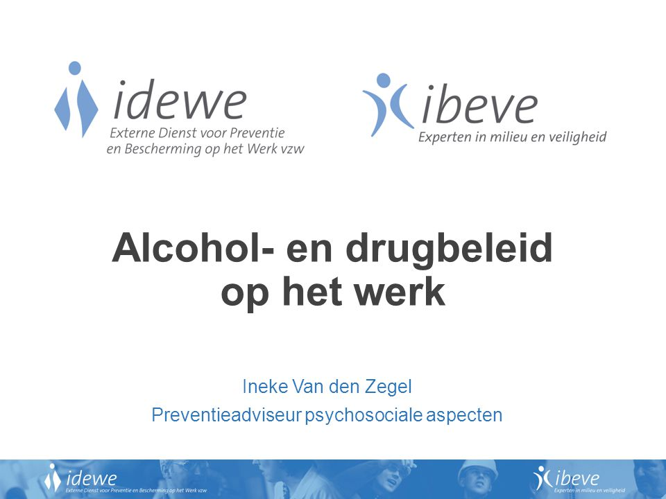 Deel 3 : Alcohol- en drugbeleid in de praktijk ?