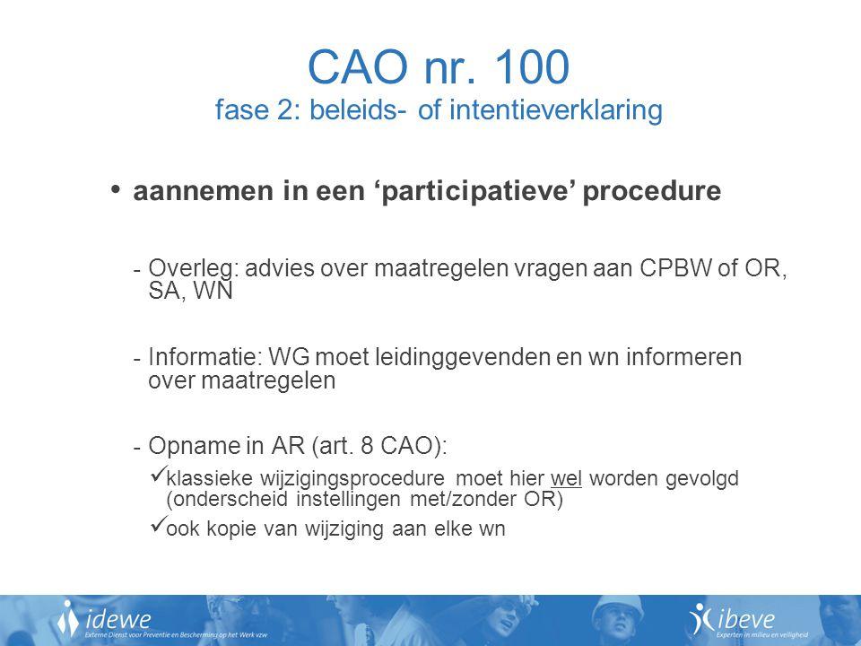 CAO nr. 100 fase 2: beleids- of intentieverklaring aannemen in een 'participatieve' procedure - Overleg: advies over maatregelen vragen aan CPBW of OR