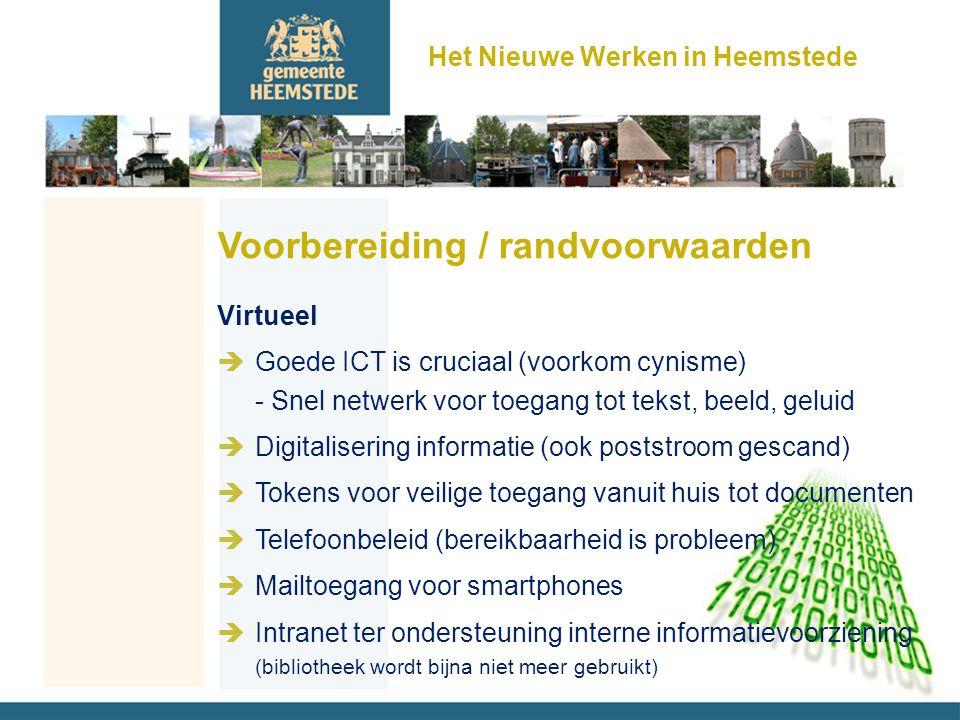 Voorbereiding / randvoorwaarden Virtueel èGoede ICT is cruciaal (voorkom cynisme) - Snel netwerk voor toegang tot tekst, beeld, geluid èDigitalisering