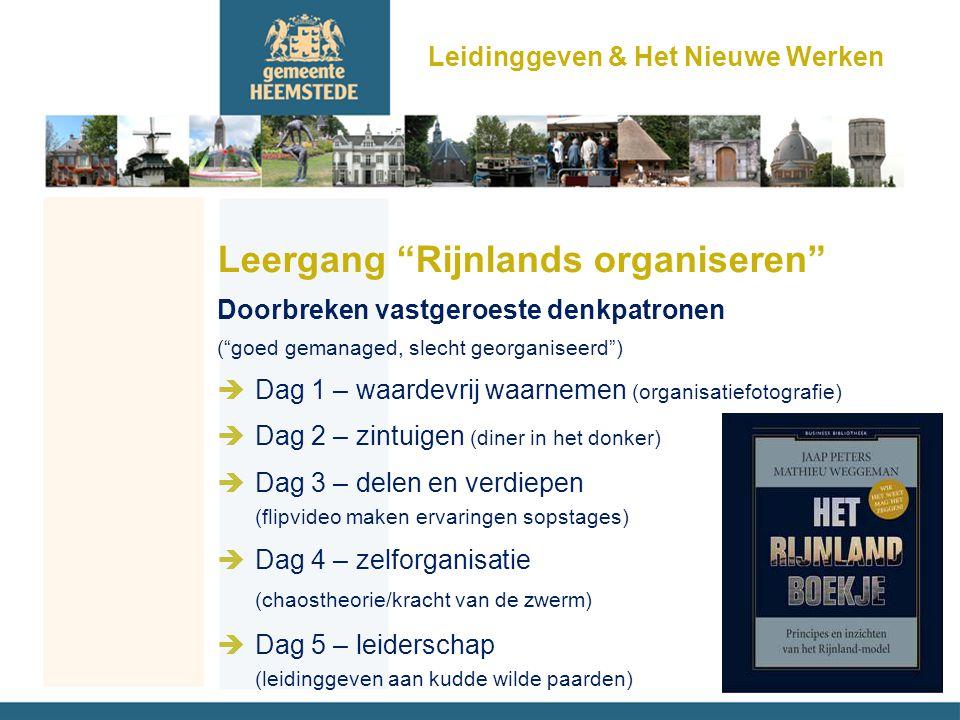 """Leergang """"Rijnlands organiseren"""" Doorbreken vastgeroeste denkpatronen (""""goed gemanaged, slecht georganiseerd"""") èDag 1 – waardevrij waarnemen (organisa"""