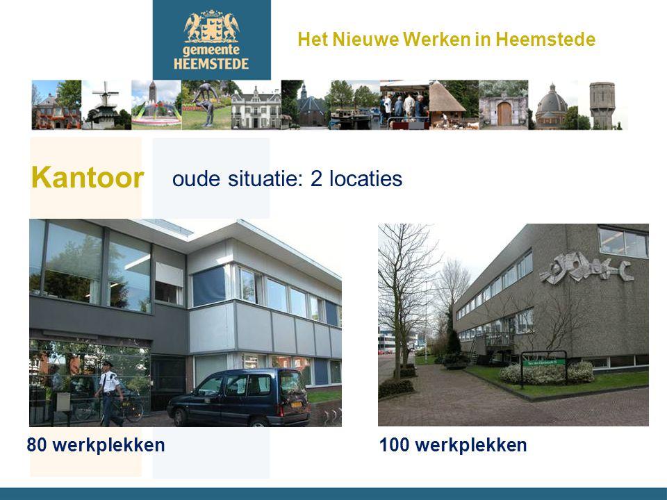 oude situatie: 2 locaties 80 werkplekken100 werkplekken Kantoor Het Nieuwe Werken in Heemstede