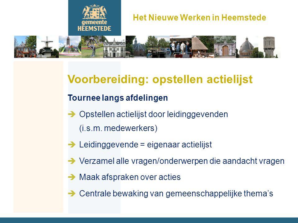 Voorbereiding: opstellen actielijst Tournee langs afdelingen èOpstellen actielijst door leidinggevenden (i.s.m. medewerkers) èLeidinggevende = eigenaa