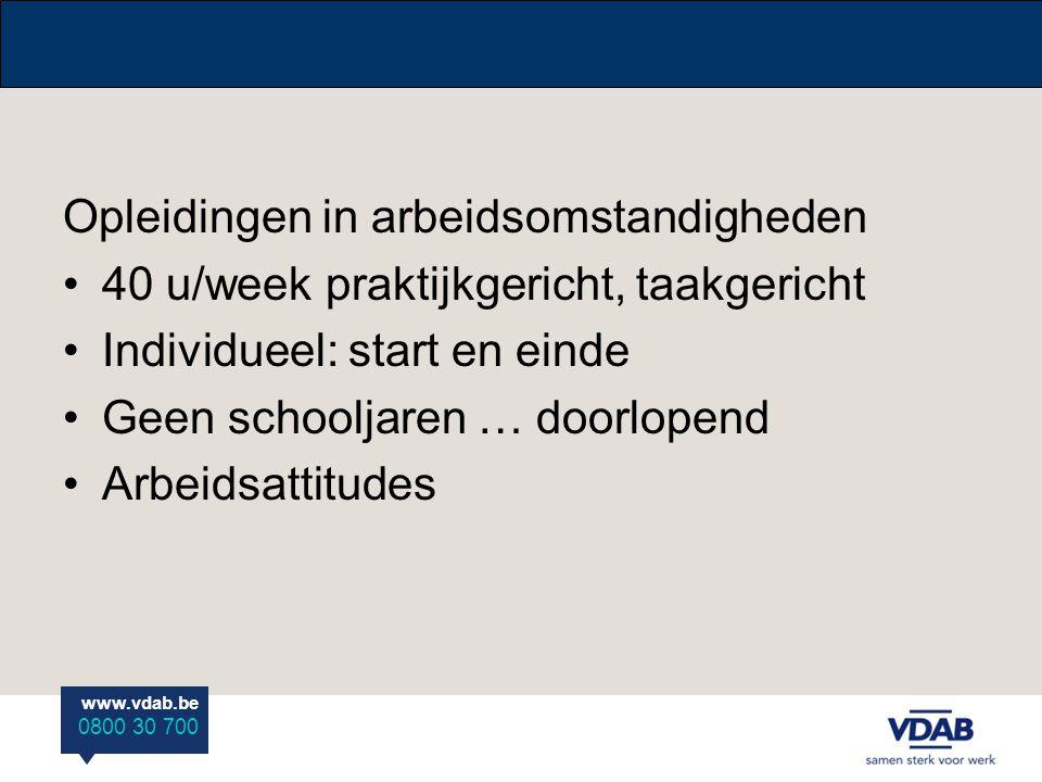 www.vdab.be 0800 30 700 Methodieken: - groepsleren - individuele opleiding: open leren / afstandsleren / webleren - NODO / NODW - assessment - simulatie (-bedrijven) - van niveaubepaling tot certificering