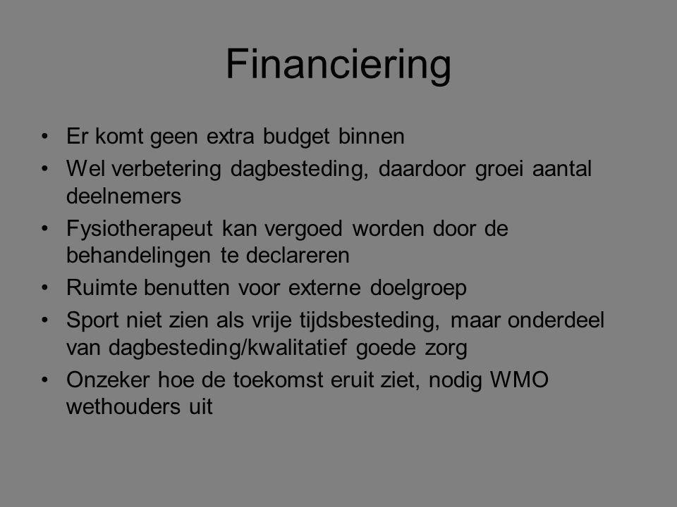 Financiering Er komt geen extra budget binnen Wel verbetering dagbesteding, daardoor groei aantal deelnemers Fysiotherapeut kan vergoed worden door de