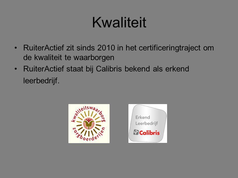 Kwaliteit RuiterActief zit sinds 2010 in het certificeringtraject om de kwaliteit te waarborgen RuiterActief staat bij Calibris bekend als erkend leer
