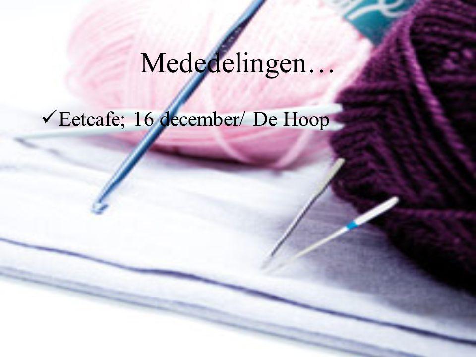 Mededelingen… Eetcafe; 16 december/ De Hoop