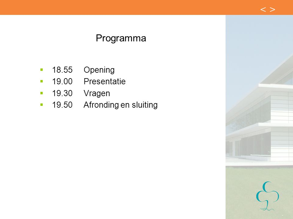 Programma  18.55Opening  19.00Presentatie  19.30Vragen  19.50Afronding en sluiting