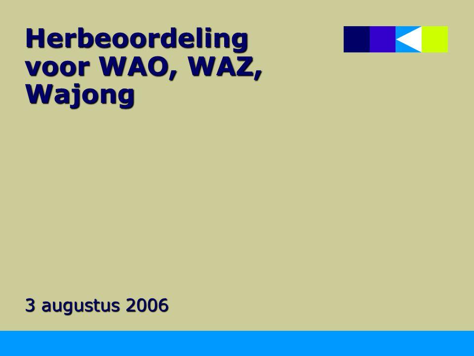 Herbeoordeling voor WAO, WAZ, Wajong 3 augustus 2006