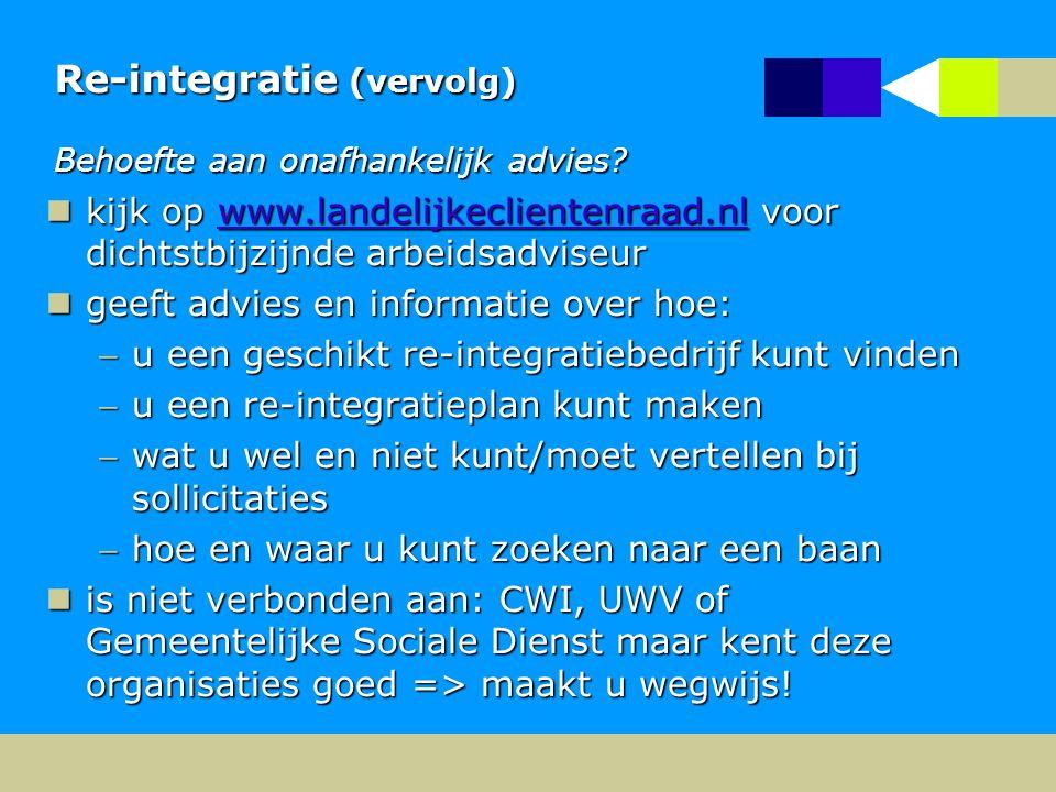 Re-integratie (vervolg) Behoefte aan onafhankelijk advies.