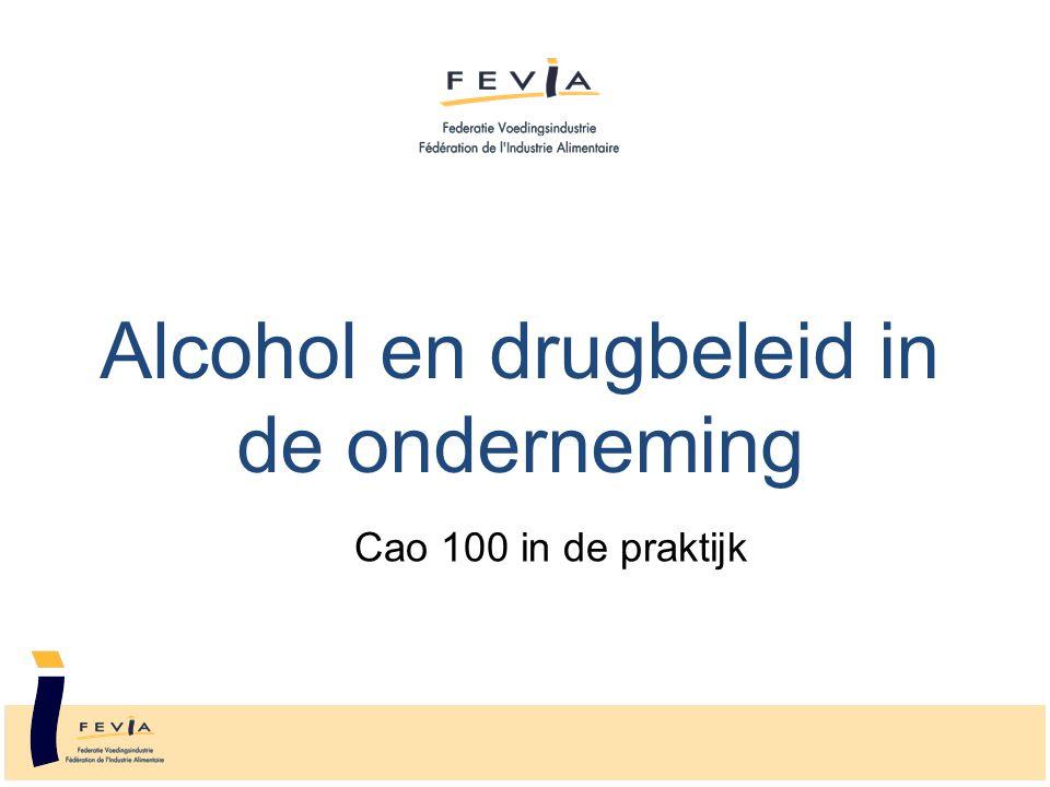 Alcohol en drugbeleid in de onderneming Cao 100 in de praktijk