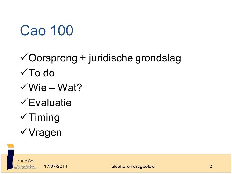 Cao 100 Oorsprong + juridische grondslag To do Wie – Wat.