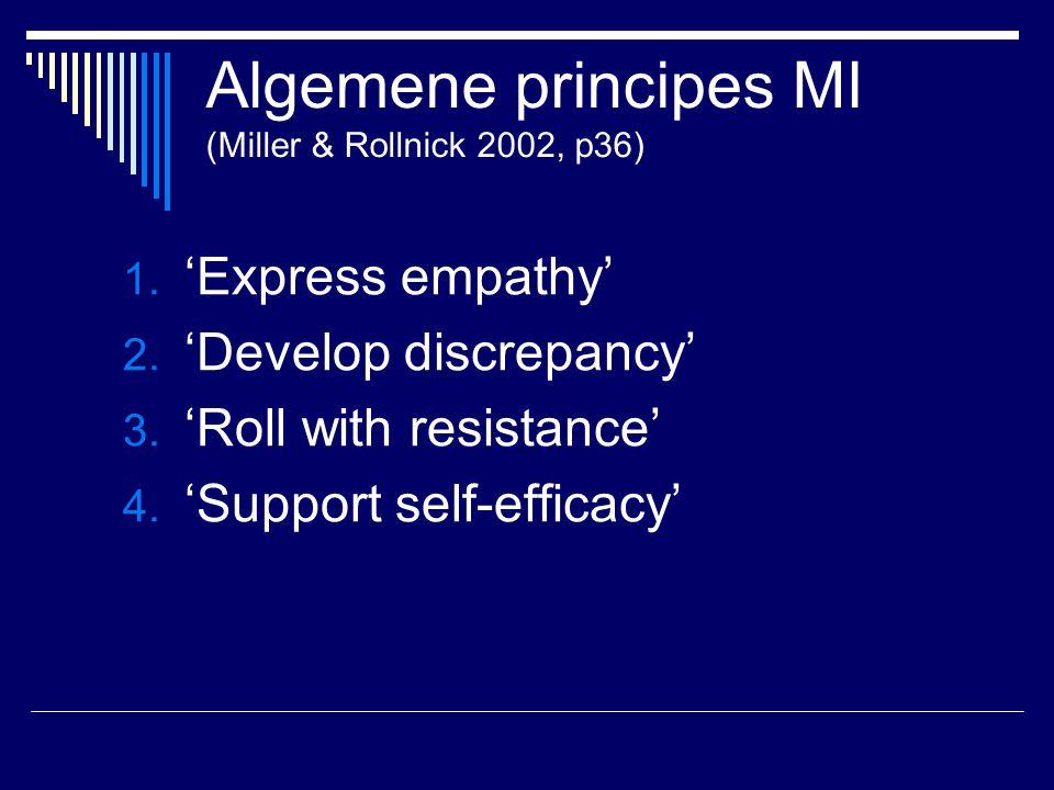 Algemene principes MI (Miller & Rollnick 2002, p36) 1.