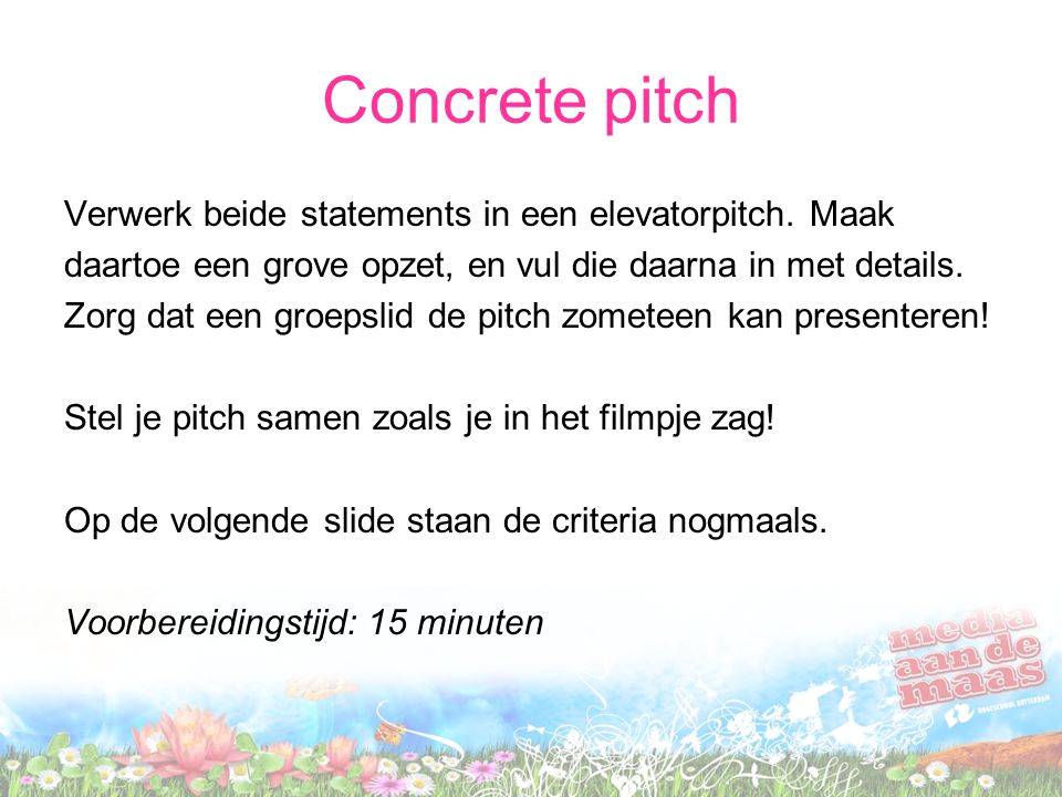 Concrete pitch Verwerk beide statements in een elevatorpitch.