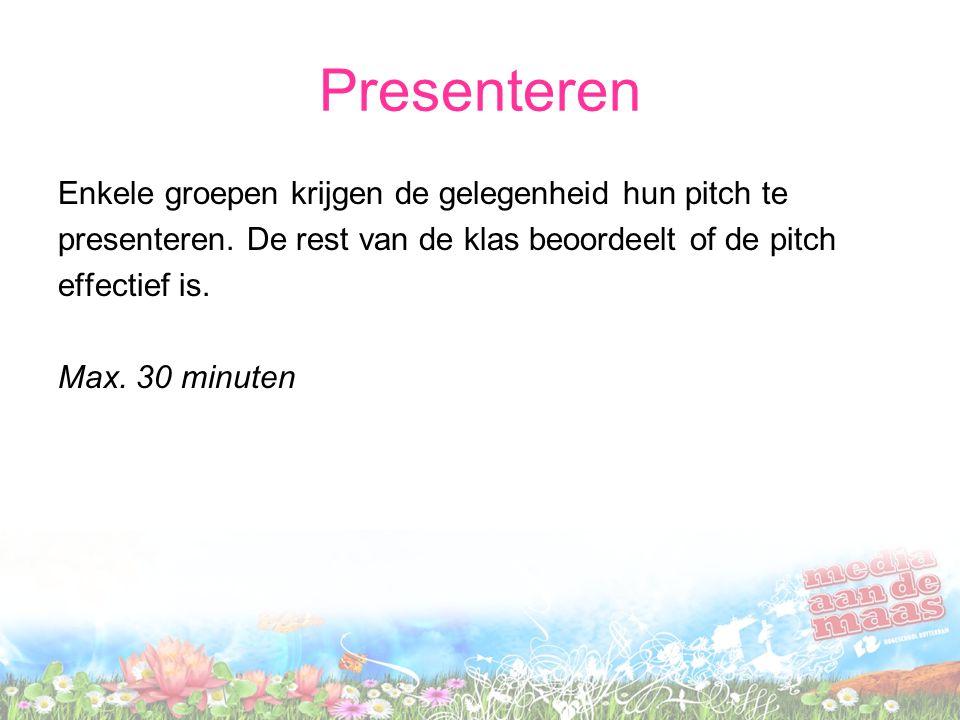 Presenteren Enkele groepen krijgen de gelegenheid hun pitch te presenteren.