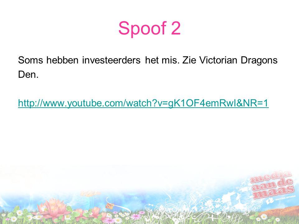 Spoof 2 Soms hebben investeerders het mis. Zie Victorian Dragons Den.
