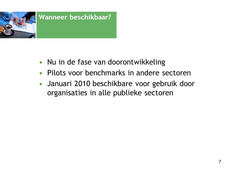 7 Wanneer beschikbaar? Nu in de fase van doorontwikkeling Pilots voor benchmarks in andere sectoren Januari 2010 beschikbare voor gebruik door organis
