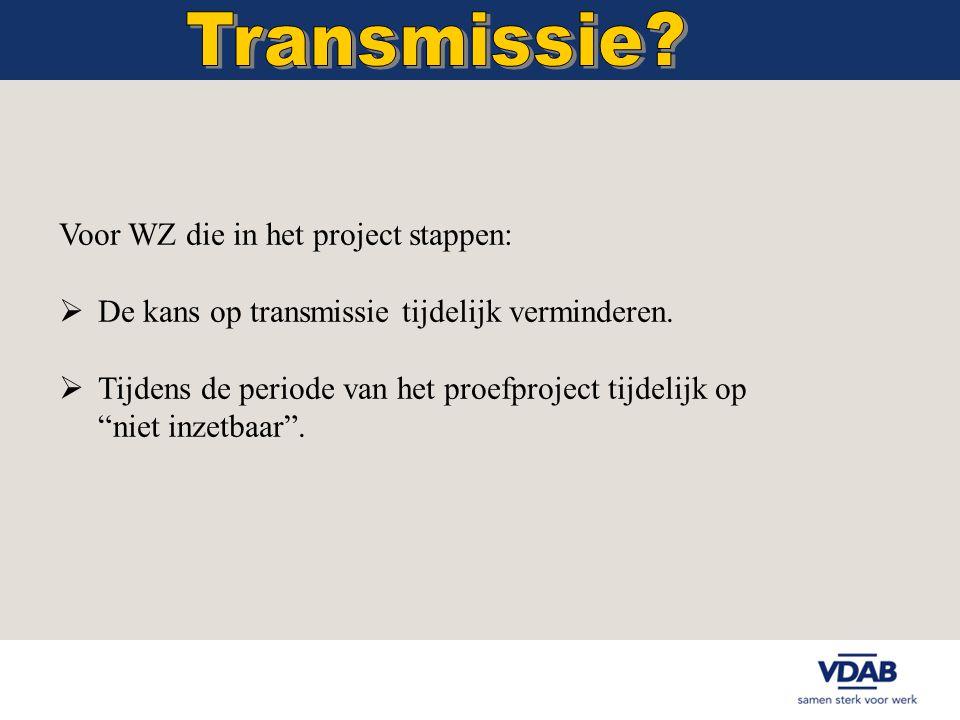 Voor WZ die in het project stappen:  De kans op transmissie tijdelijk verminderen.