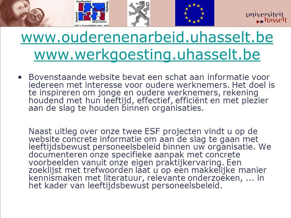 www.ouderenenarbeid.uhasselt.be www.werkgoesting.uhasselt.be Bovenstaande website bevat een schat aan informatie voor iedereen met interesse voor oude