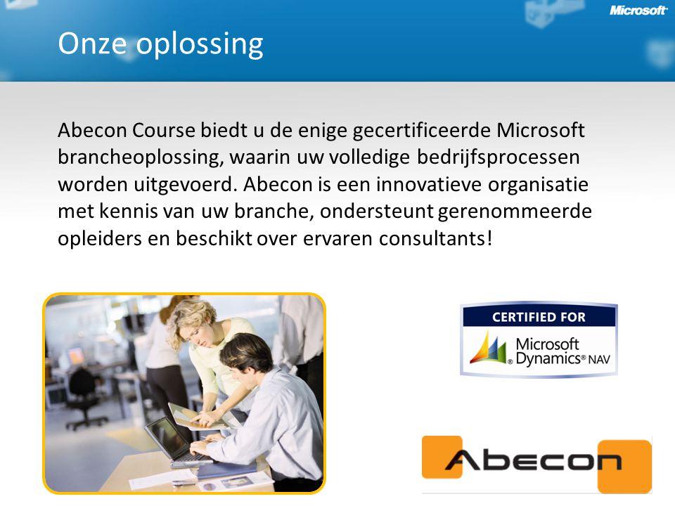 Onze oplossing Abecon Course biedt u de enige gecertificeerde Microsoft brancheoplossing, waarin uw volledige bedrijfsprocessen worden uitgevoerd.