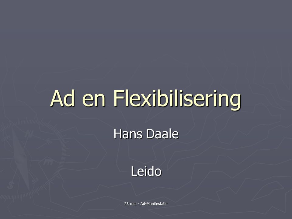 28 mei - Ad-Manifestatie Ad en Flexibilisering Hans Daale Leido