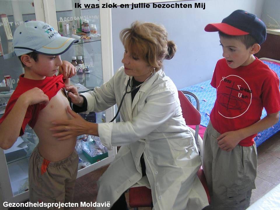 Gezondheidsprojecten Moldavië Ik was ziek en jullie bezochten Mij