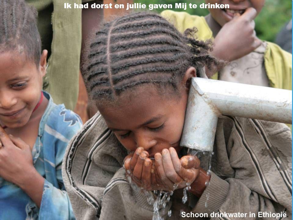 Ik had dorst en jullie gaven Mij te drinken