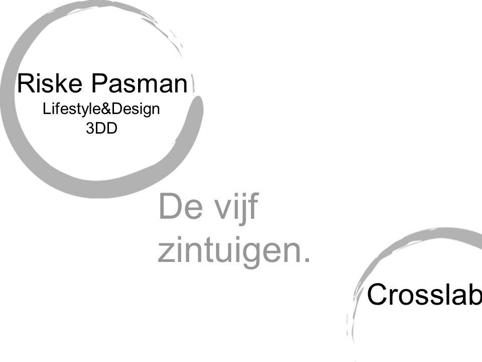 Crosslab Riske Pasman Lifestyle&Design 3DD De vijf zintuigen.