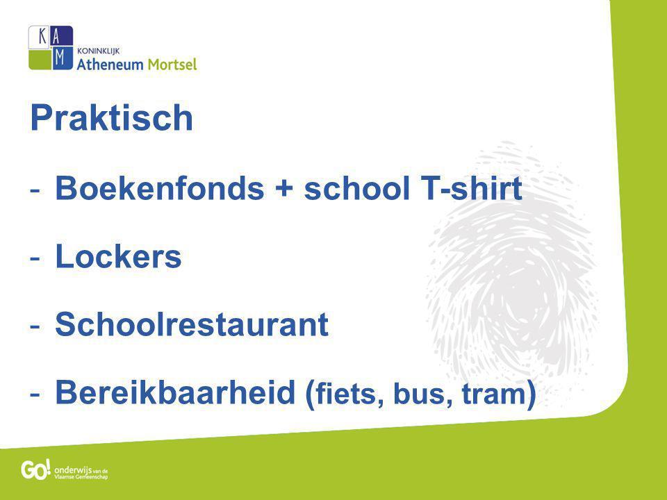Praktisch -Boekenfonds + school T-shirt -Lockers -Schoolrestaurant -Bereikbaarheid ( fiets, bus, tram )