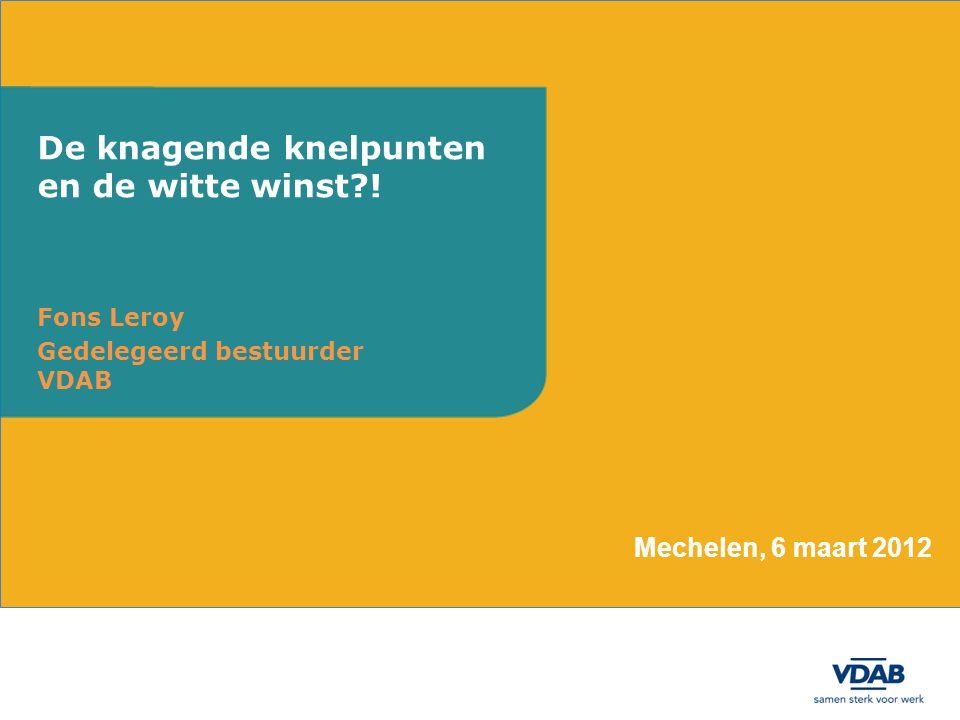 Fons Leroy Gedelegeerd bestuurder VDAB De knagende knelpunten en de witte winst?.