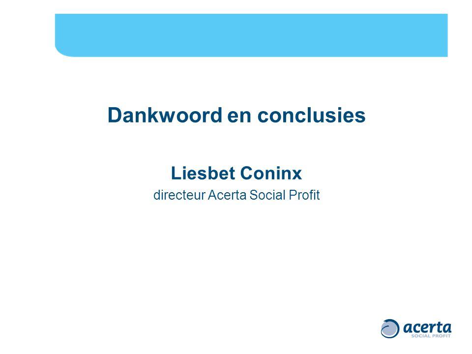 Dankwoord en conclusies Liesbet Coninx directeur Acerta Social Profit