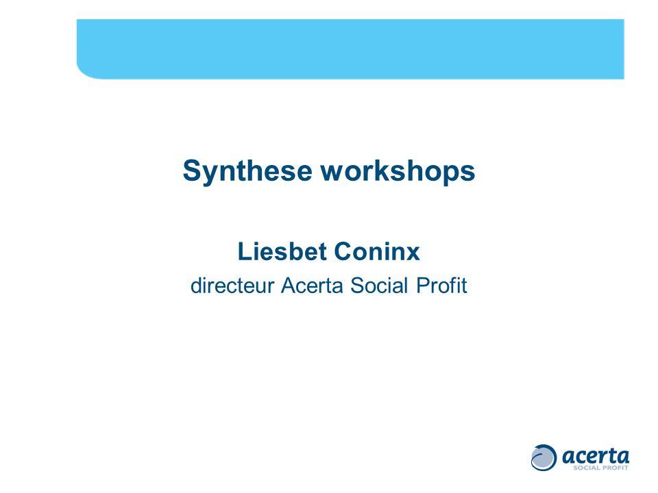Synthese workshops Liesbet Coninx directeur Acerta Social Profit