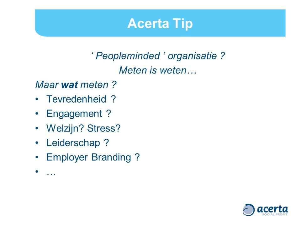 Acerta Tip ' Peopleminded ' organisatie .Meten is weten… Maar wat meten .