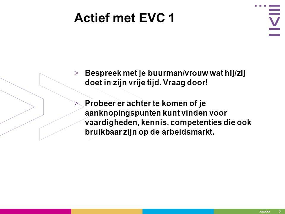 xxxxxx Actief met EVC 1 >Bespreek met je buurman/vrouw wat hij/zij doet in zijn vrije tijd.