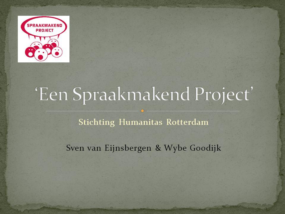 Stichting Humanitas Rotterdam Sven van Eijnsbergen & Wybe Goodijk