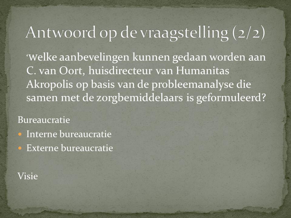 'W elke aanbevelingen kunnen gedaan worden aan C. van Oort, huisdirecteur van Humanitas Akropolis op basis van de probleemanalyse die samen met de zor