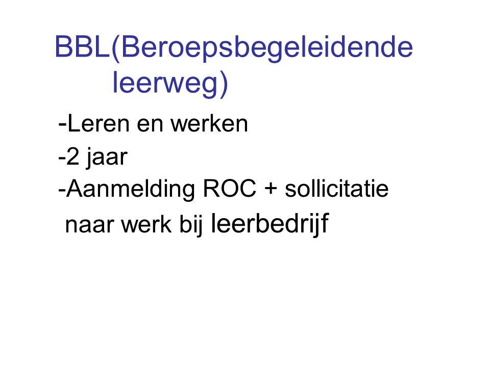 BBL(Beroepsbegeleidende leerweg) - Leren en werken -2 jaar -Aanmelding ROC + sollicitatie naar werk bij leerbedrijf